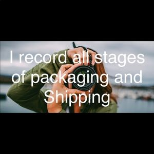 Other - I record all stages of packaging and shipping